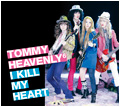 Tommy heavenly6 : I KILL MY HEART 2009.4.29 OUT! Ikill.syokai