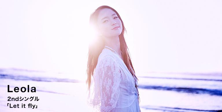 Leola 2ndシングル 「Let it fly」