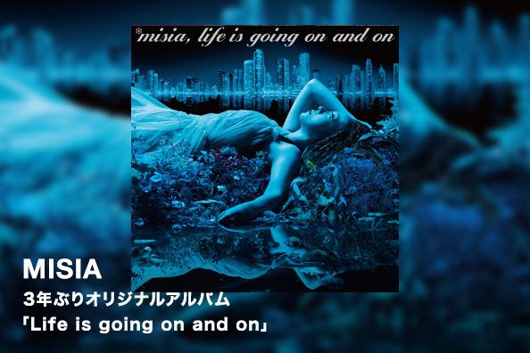 MISIA 3年ぶりオリジナルアルバム 「Life is going on and on」