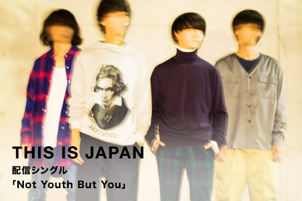 THIS IS JAPAN 配信シングル 「Not Youth But You」